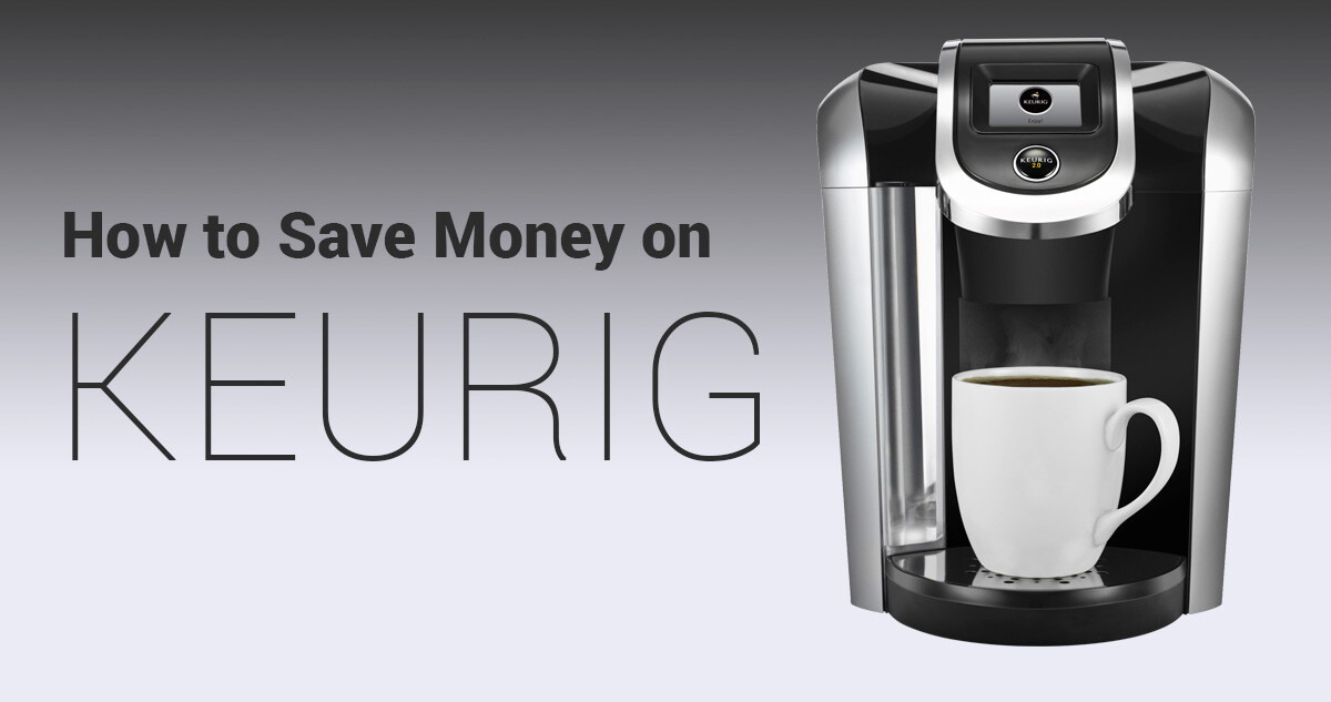 Save money on Keurig