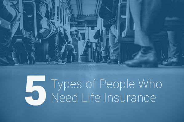 people who should get life insurnace