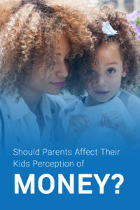 parents affect kids perception of money