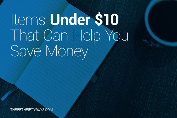 items under 10 dollars that can help you save