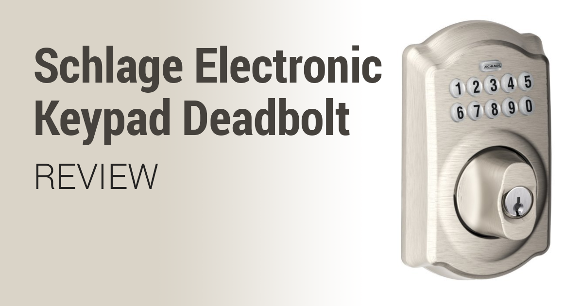 Schlage Electronic Keypad Deadbolt Review