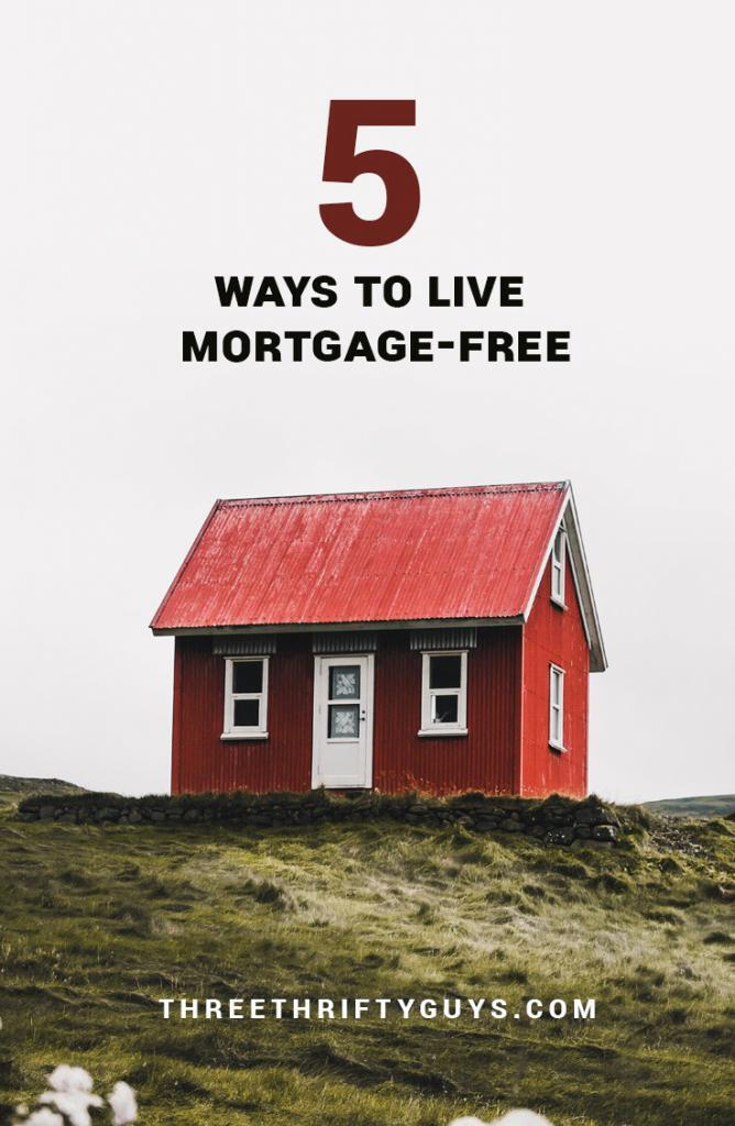 ways to live mortgage free