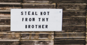 "Sign ""Steal not from thy brother"""