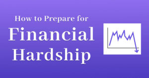 How to Prepare for Financial Hardship